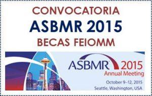 Convocatoria Becas Feiomm ASBMR 2015