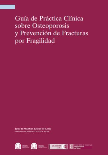 Guía de Práctica Clínica sobre Osteoporosis y Prevención de Fracturas por Fragilidad