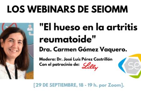 «El hueso en la artritis reumatoide», próximo webinar SEIOMM con la Dra. Carmen Gómez Vaquero