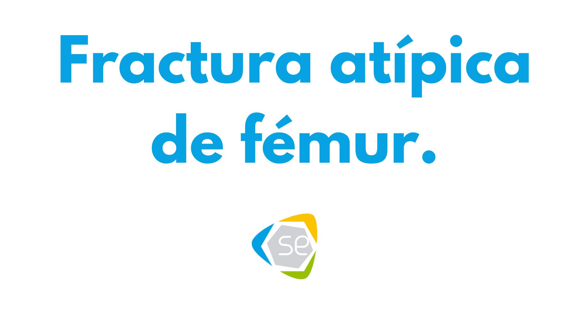 Fractura atípica de fémur. Ponente_ Adolfo Díez Pérez. Moderador_ José Antonio Riancho. Fecha_ 11_02_2021 (1)