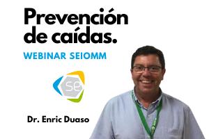 «Prevención de caídas», con el Dr. Enric Duaso, ponencia online SEIOMM el 27 de abril